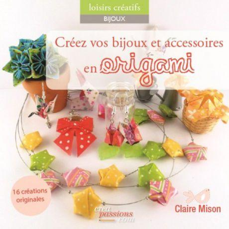 Créez vos bijoux et accessoires en origami