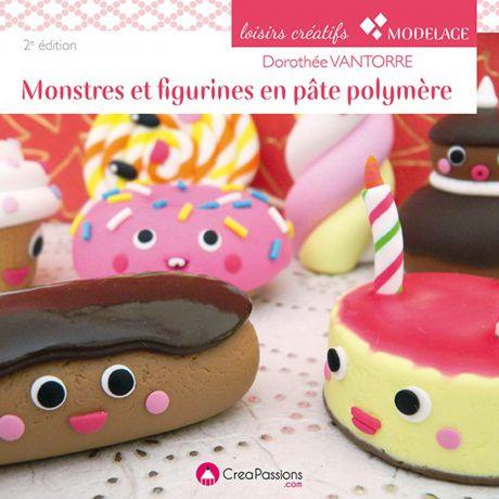Monstres et figurines en pâte polymère 2e édition