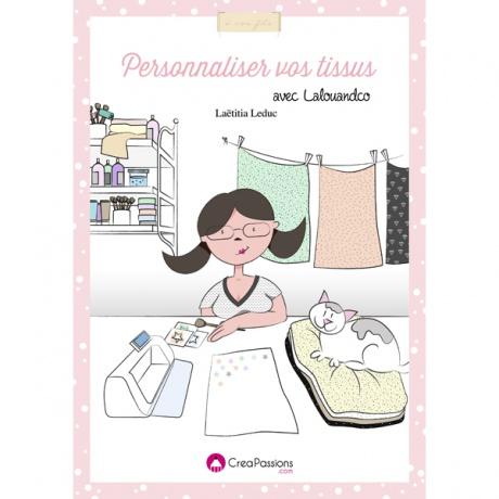 Personnalisez vos tissus livre Créapassions