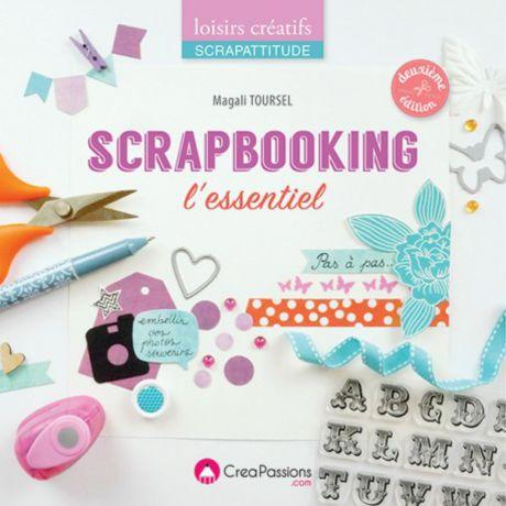 Le scrapbooking, l'essentiel 2e édition